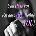 Weight Loss Quotes – You Are Not Fat